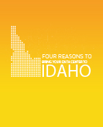 Four Reasons to Bring Your Data Center To IDAHO