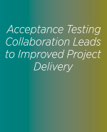 Acceptance Testing Collaboration Leads to Improved Project Delivery