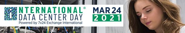 International Data Center Day March 24, 2021  | Powered by 7x24 Exchange International